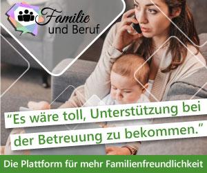 Werbebanner für Familie und Beruf – Die digitale Lösung für eine bessere Vereinbarkeit von Familie und Beruf. Arbeitende Mutter mit Kind auf dem Schoß. Slogan: Es wäre toll Unterstützung bei der Betreuung zu bekommen.